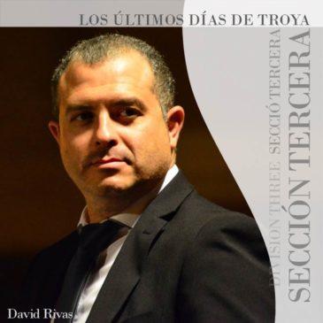 La Sección Tercera interpretará «Los Últimos Días de Troya», una obra de David Rivas